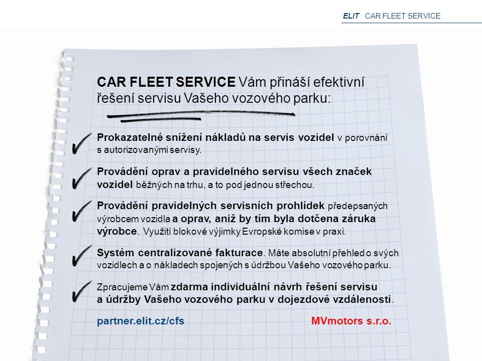 CAR FLEET SERVICE Vám přináší efektivní řešení servisu Vašeho vozového parku: