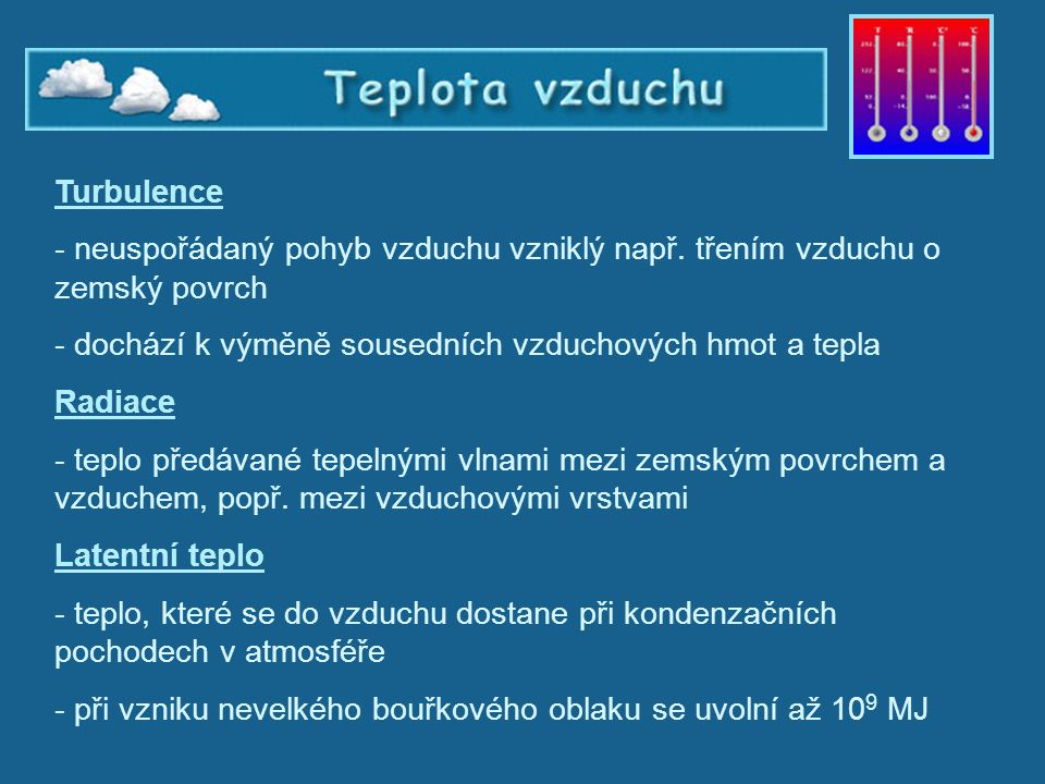 Teplota vzduchu – turbulence, radiace, latentní teplo