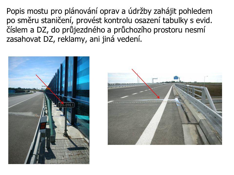 Popis mostu pro plánování oprav a údržby zahájit pohledem po směru staničení, provést kontrolu osazení tabulky s evid.