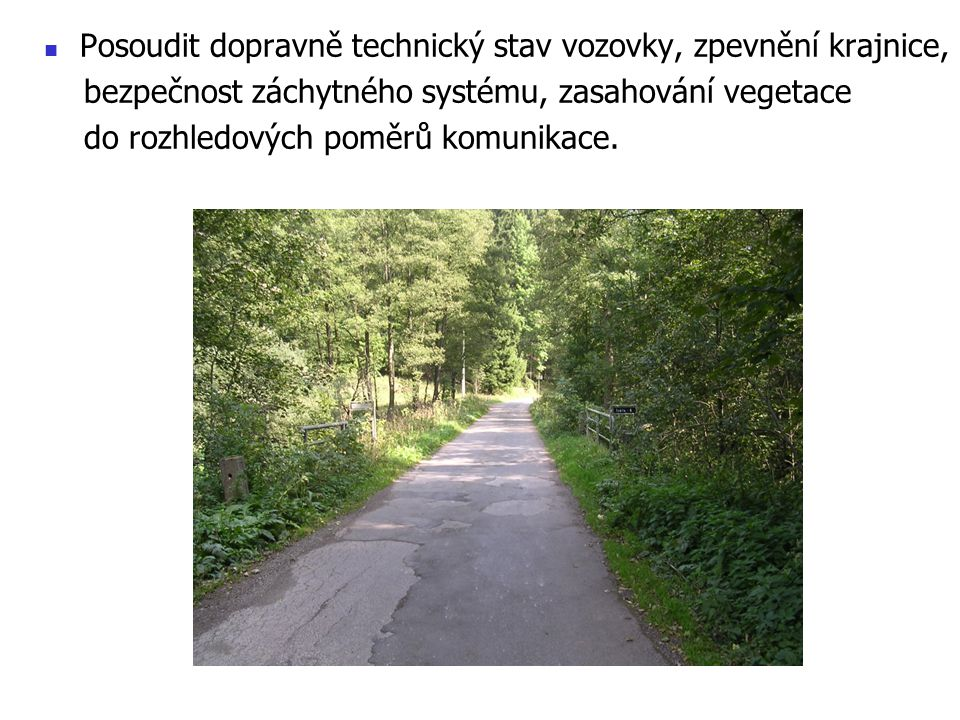 Posoudit dopravně technický stav vozovky, zpevnění krajnice,