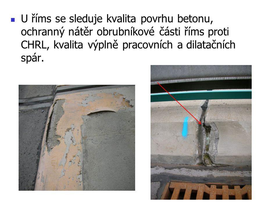 U říms se sleduje kvalita povrhu betonu, ochranný nátěr obrubníkové části říms proti CHRL, kvalita výplně pracovních a dilatačních spár.