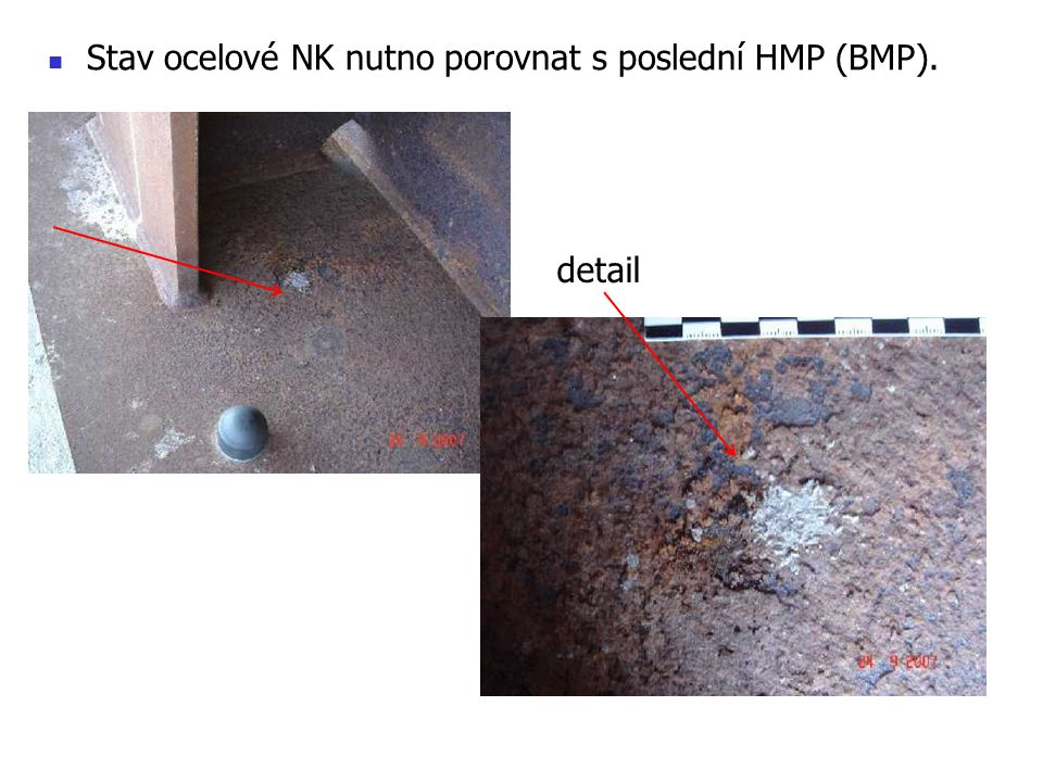 Stav ocelové NK nutno porovnat s poslední HMP (BMP).