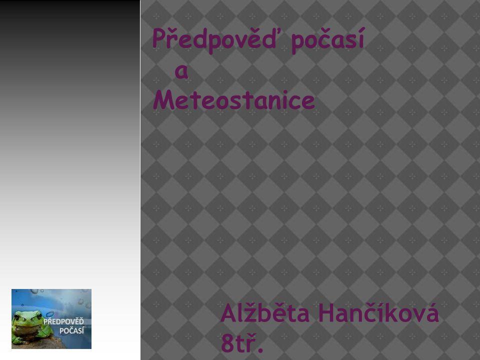 Předpověď počasí a Meteostanice