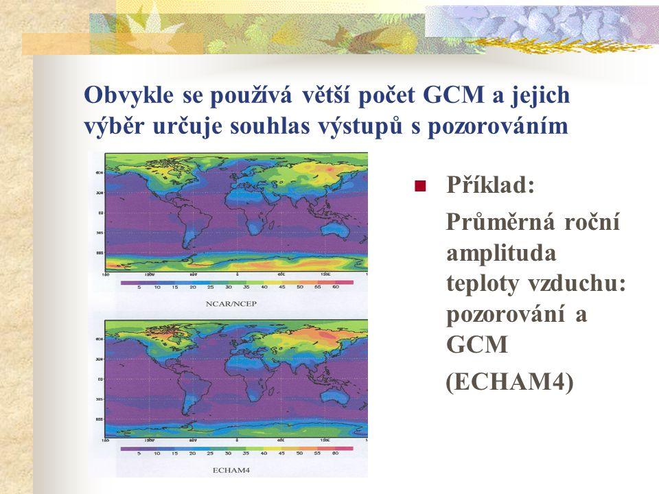 Obvykle se používá větší počet GCM a jejich výběr určuje souhlas výstupů s pozorováním