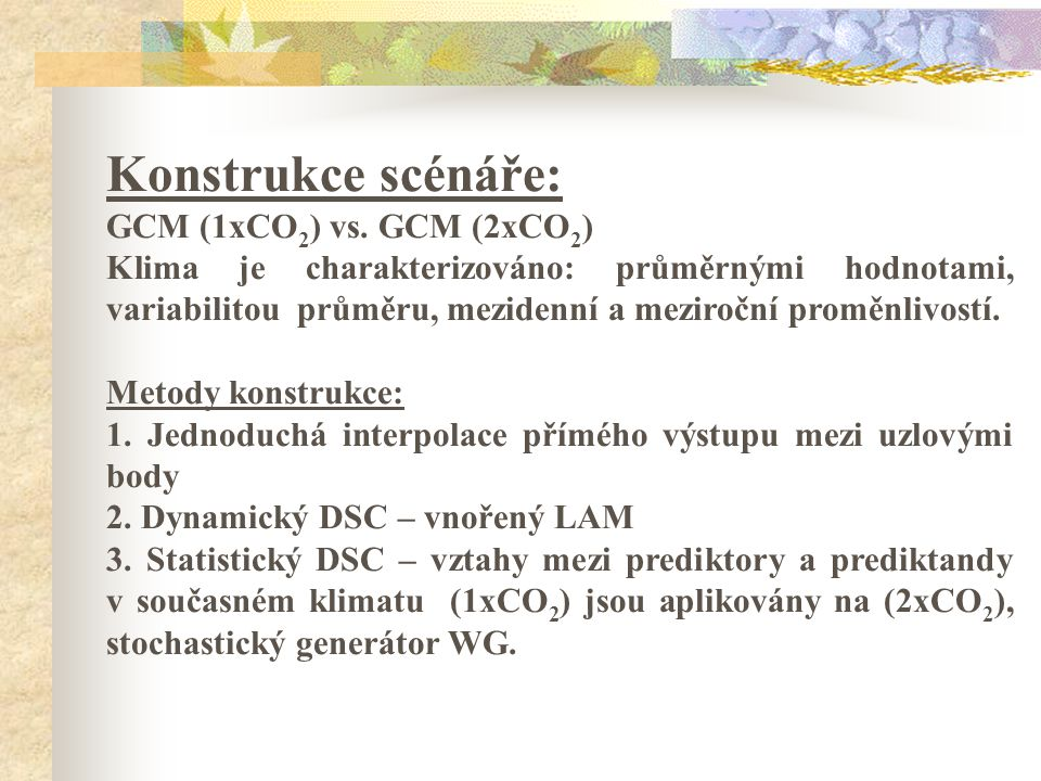 Konstrukce scénáře: GCM (1xCO2) vs. GCM (2xCO2)