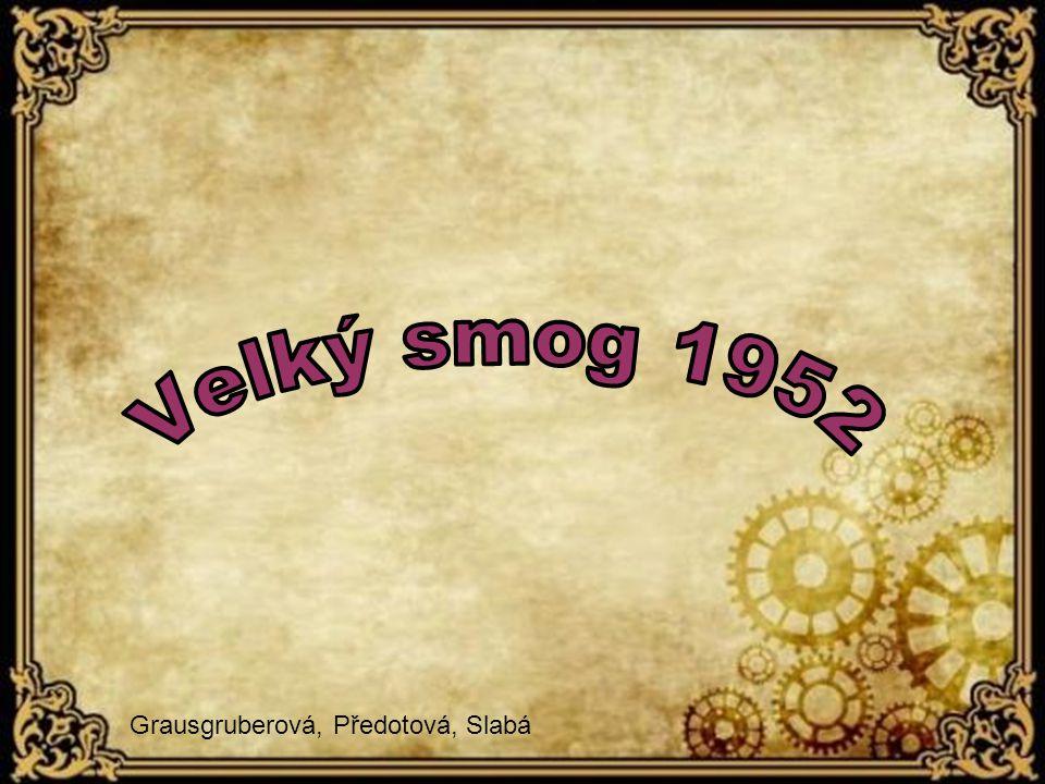 Velký smog 1952 Grausgruberová, Předotová, Slabá