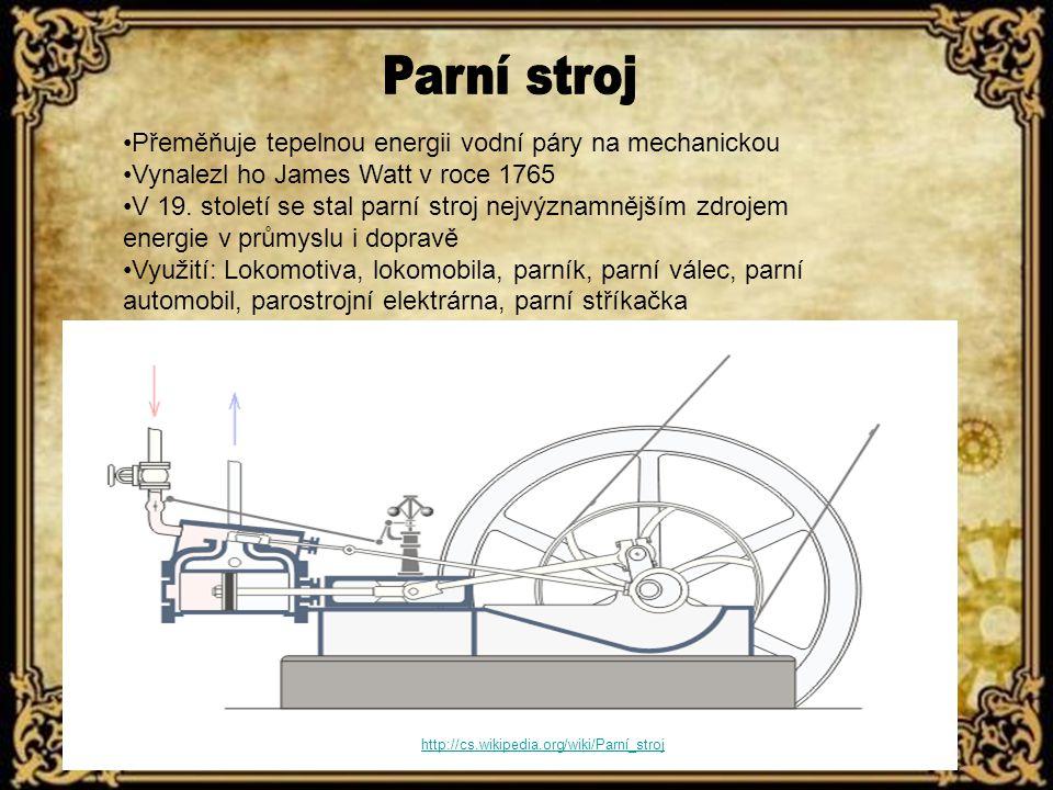 Parní stroj Přeměňuje tepelnou energii vodní páry na mechanickou