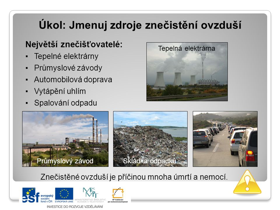Úkol: Jmenuj zdroje znečistění ovzduší