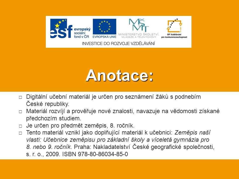 Anotace: Digitální učební materiál je určen pro seznámení žáků s podnebím České republiky.