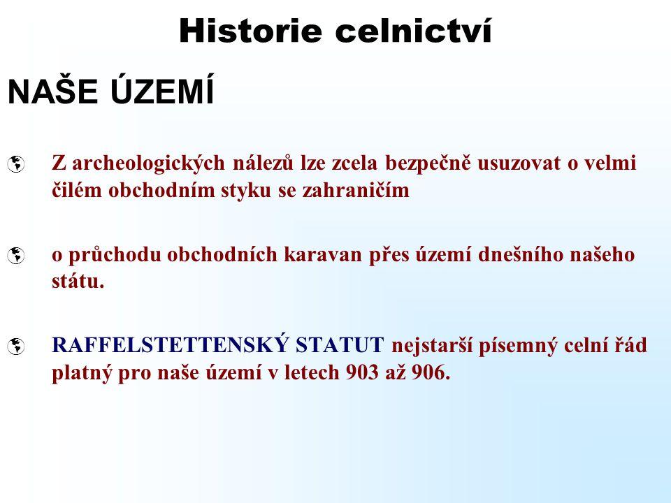 Historie celnictví NAŠE ÚZEMÍ