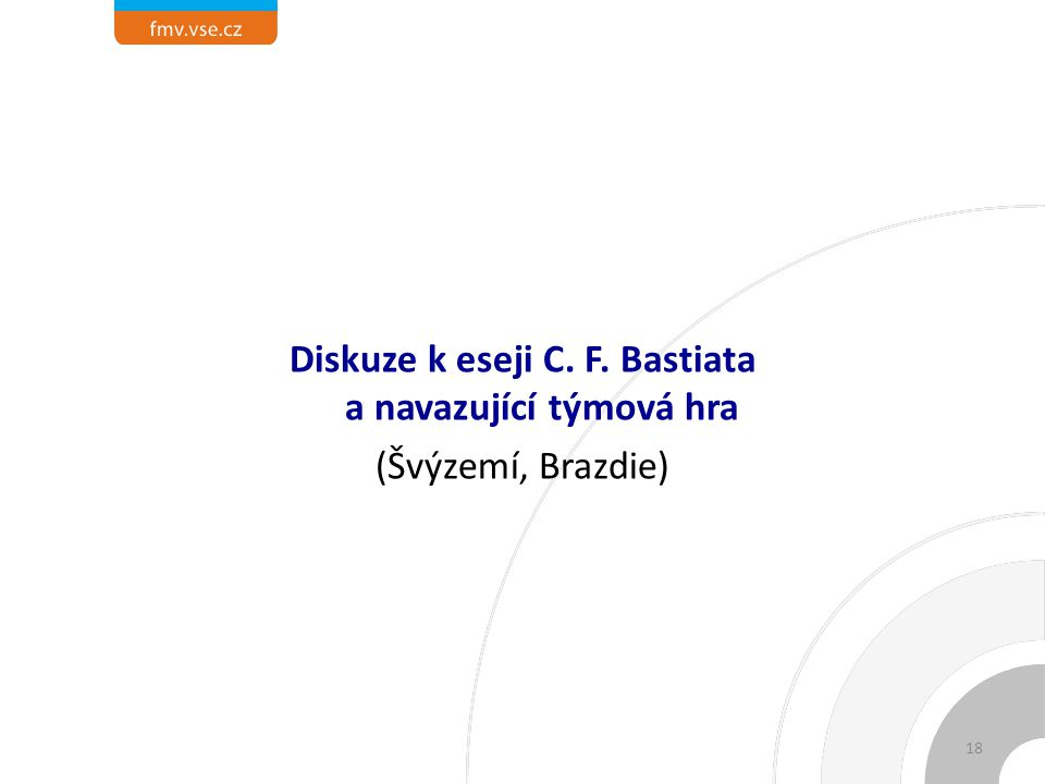 Diskuze k eseji C. F. Bastiata a navazující týmová hra