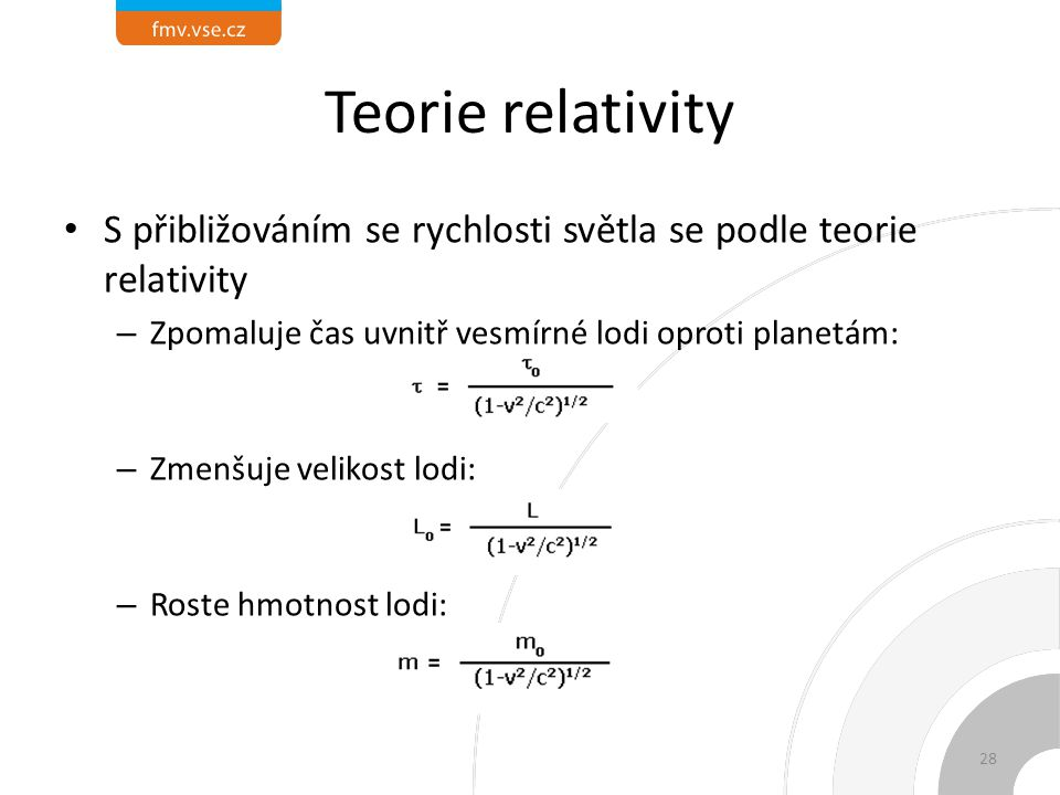 Teorie relativity S přibližováním se rychlosti světla se podle teorie relativity. Zpomaluje čas uvnitř vesmírné lodi oproti planetám: