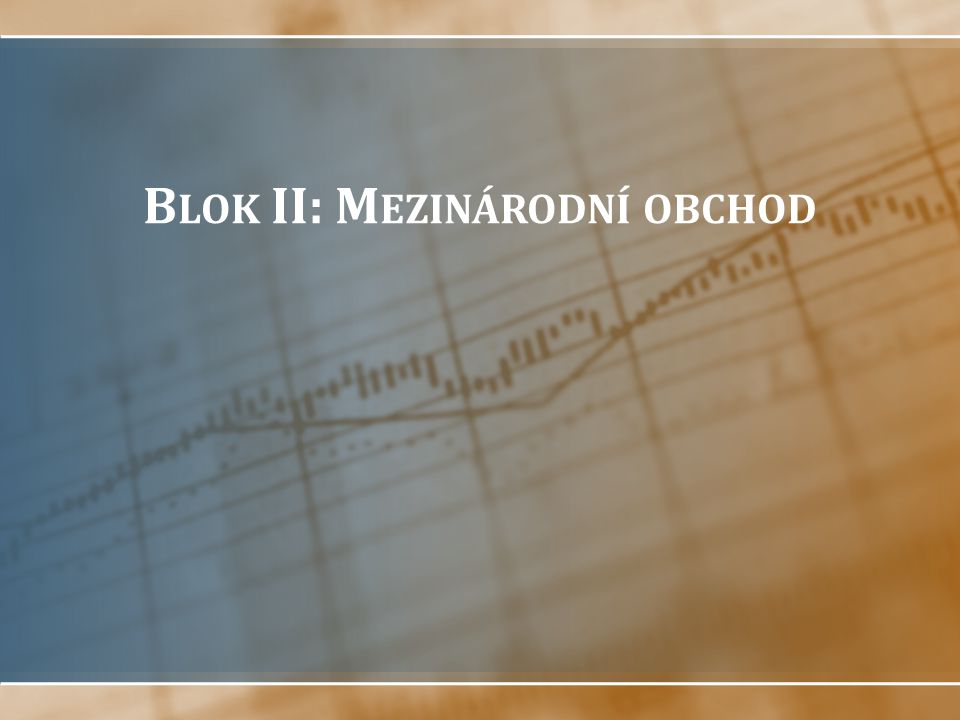 Blok II: Mezinárodní obchod