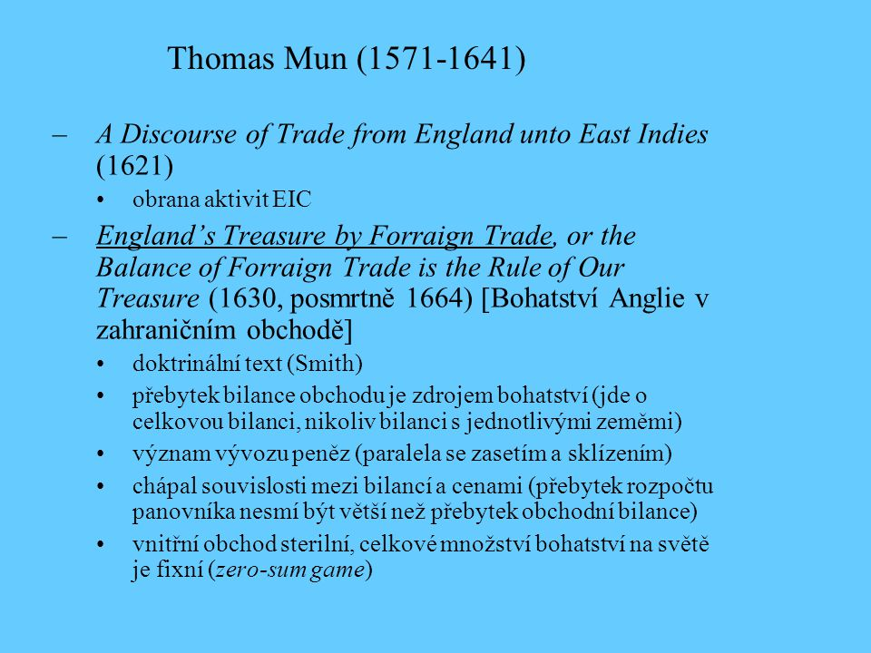 Thomas Mun ( ) A Discourse of Trade from England unto East Indies (1621) obrana aktivit EIC.