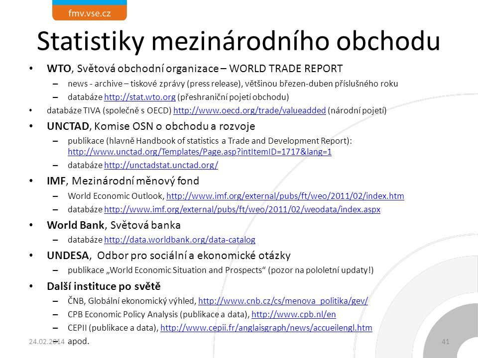 Zdroje BALÁŽ, P. a kol. Medzinárodné podnikanie. 4. vyd. SPRINT vfra, 2005. ISBN 80-89085-51-2.