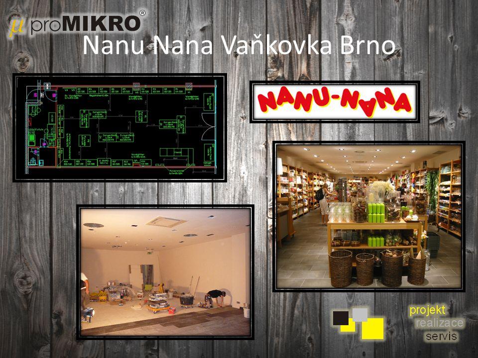 Nanu Nana Vaňkovka Brno