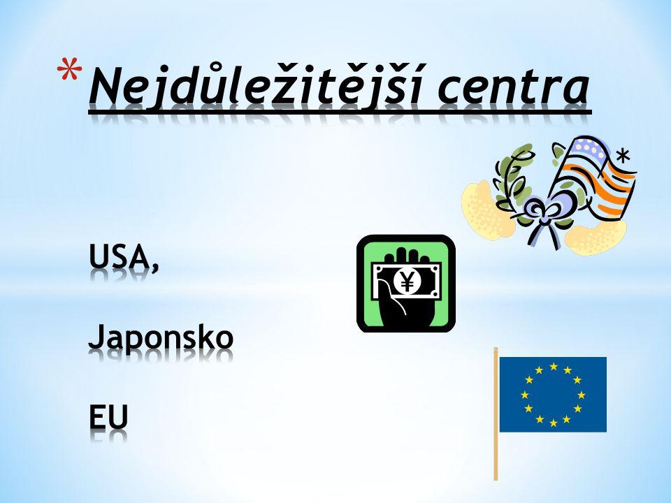Nejdůležitější centra USA, Japonsko EU