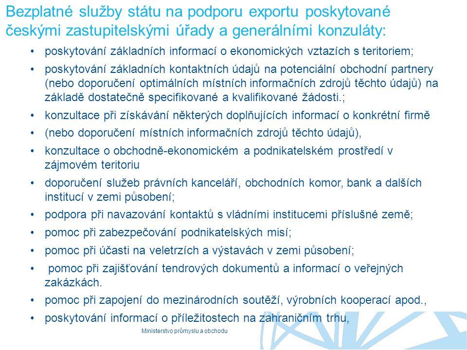 Bezplatné služby státu na podporu exportu poskytované českými zastupitelskými úřady a generálními konzuláty: