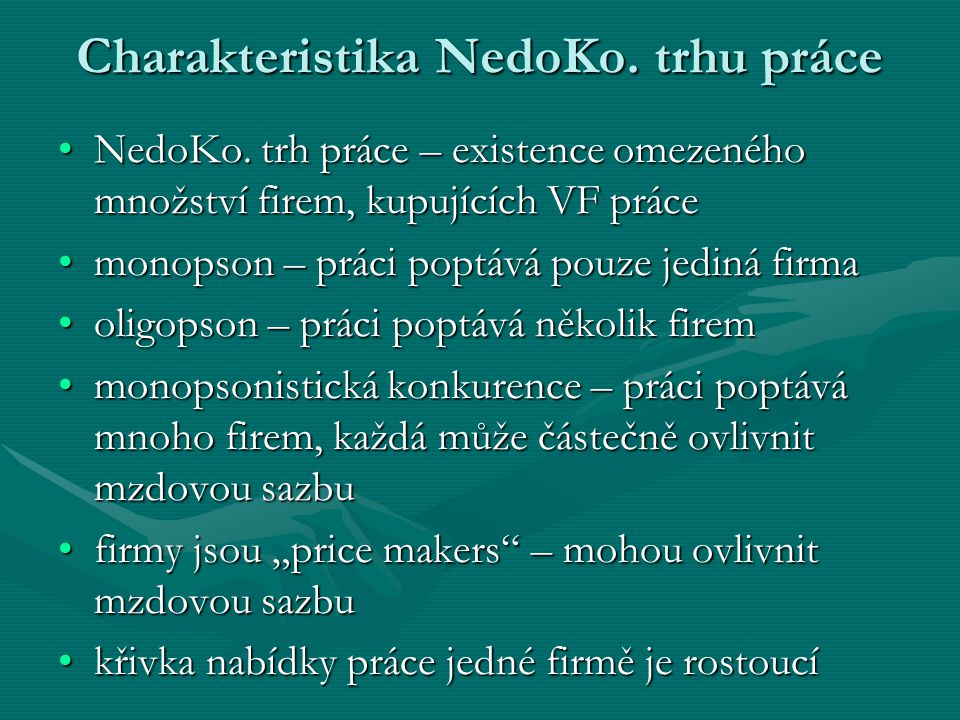 Charakteristika NedoKo. trhu práce