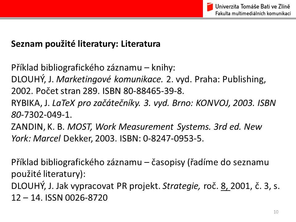 Seznam použité literatury: Literatura