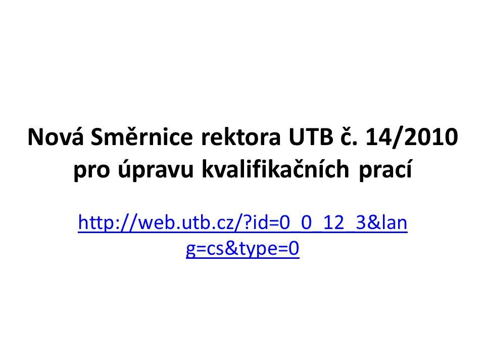 Nová Směrnice rektora UTB č. 14/2010 pro úpravu kvalifikačních prací