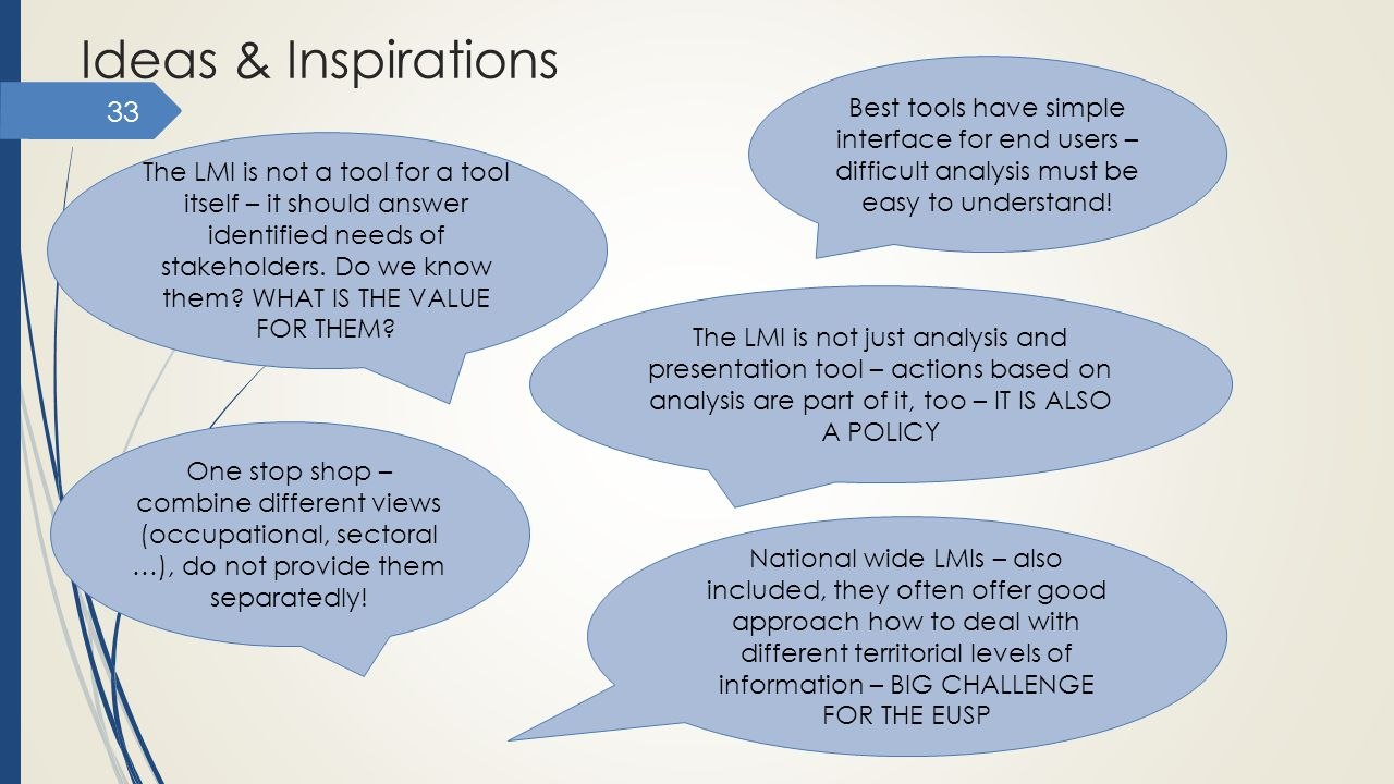 Ideas & Inspirations Best tools have simple interface for end users – difficult analysis must be easy to understand!
