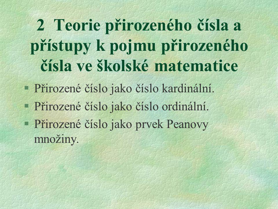2 Teorie přirozeného čísla a přístupy k pojmu přirozeného čísla ve školské matematice