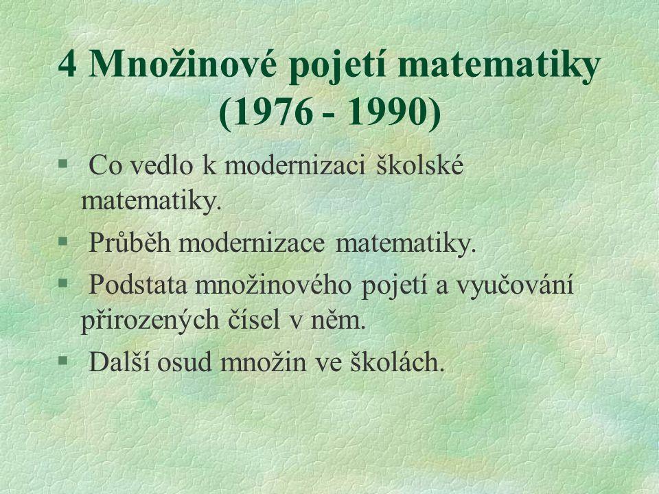 4 Množinové pojetí matematiky (1976 - 1990)