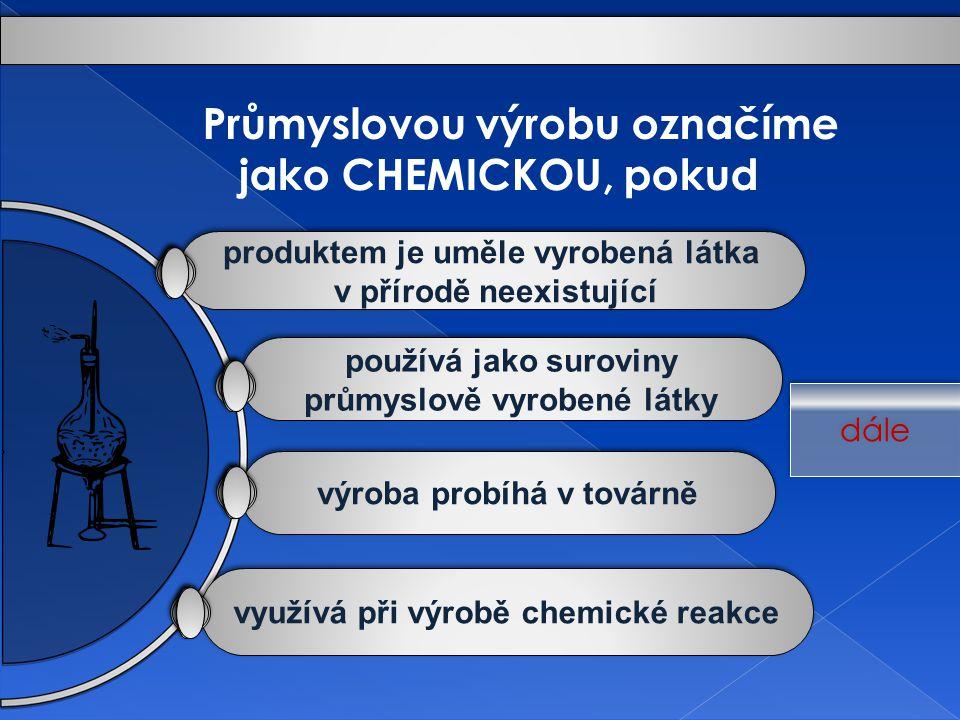 Průmyslovou výrobu označíme jako CHEMICKOU, pokud
