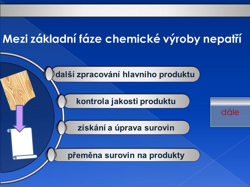 Mezi základní fáze chemické výroby nepatří