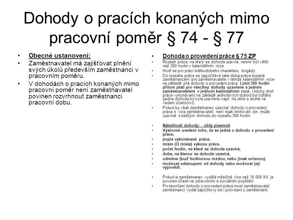 Dohody o pracích konaných mimo pracovní poměr § 74 - § 77