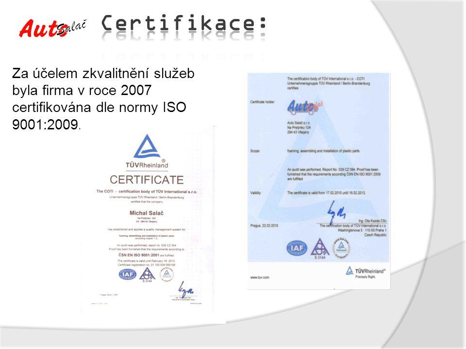 Certifikace: Za účelem zkvalitnění služeb byla firma v roce 2007 certifikována dle normy ISO 9001:2009.
