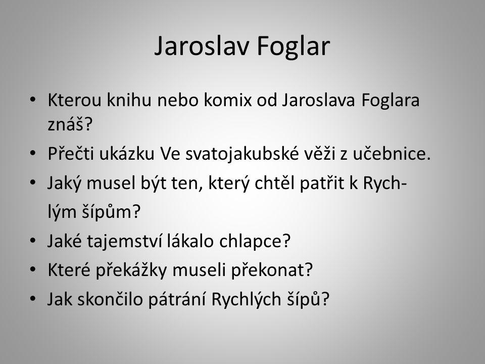 Jaroslav Foglar Kterou knihu nebo komix od Jaroslava Foglara znáš