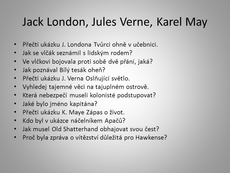 Jack London, Jules Verne, Karel May