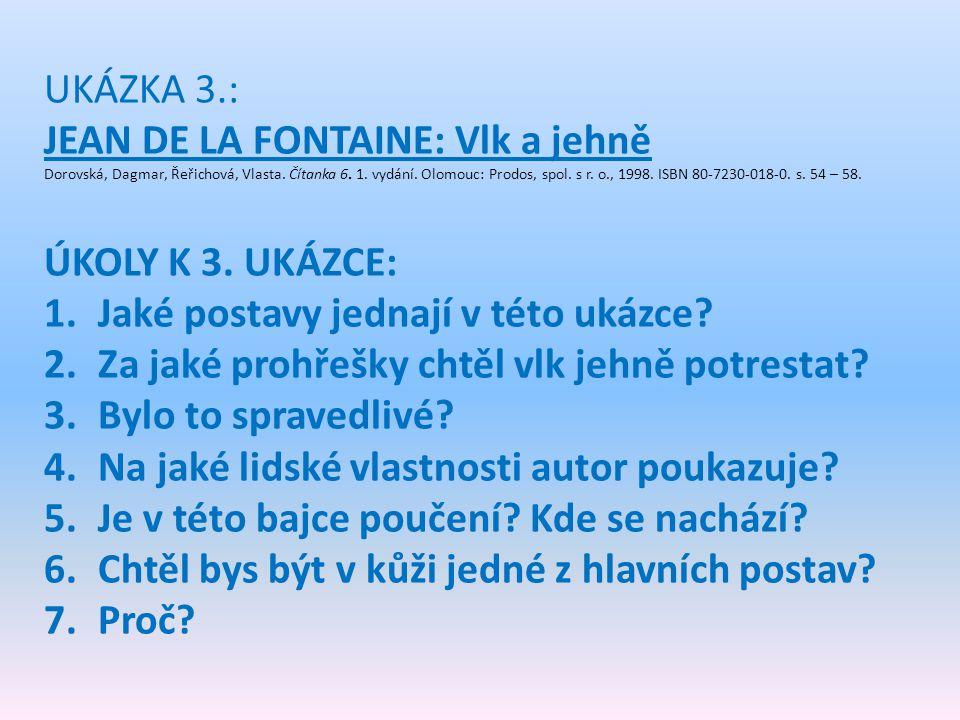 JEAN DE LA FONTAINE: Vlk a jehně ÚKOLY K 3. UKÁZCE:
