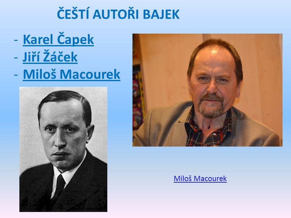 ČEŠTÍ AUTOŘI BAJEK Karel Čapek Jiří Žáček Miloš Macourek