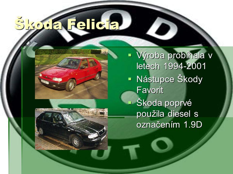 Škoda Felicia Výroba probíhala v letech 1994-2001