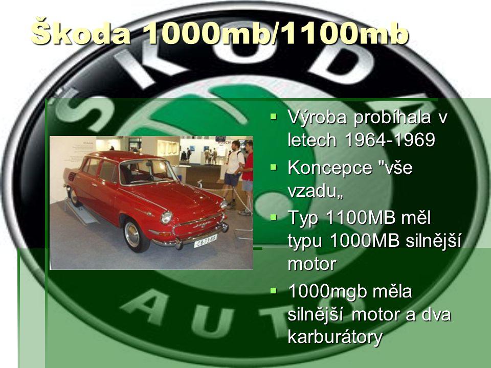 Škoda 1000mb/1100mb Výroba probíhala v letech 1964-1969