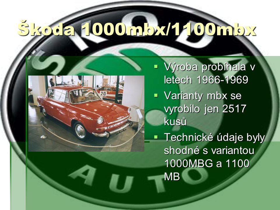 Škoda 1000mbx/1100mbx Výroba probíhala v letech 1966-1969