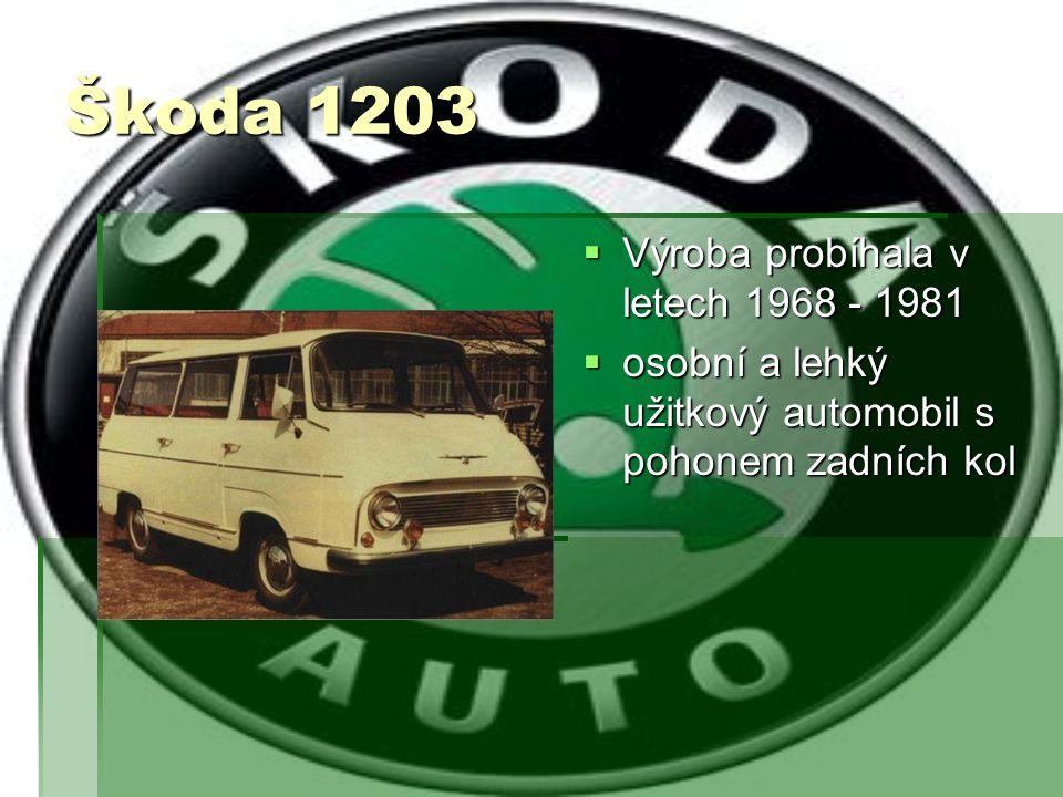 Škoda 1203 Výroba probíhala v letech 1968 - 1981