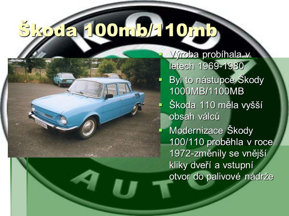 Škoda 100mb/110mb Výroba probíhala v letech 1969-1980