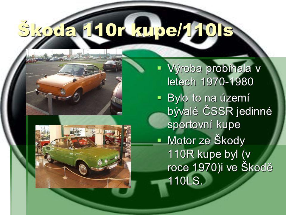 Škoda 110r kupe/110ls Výroba probíhala v letech 1970-1980