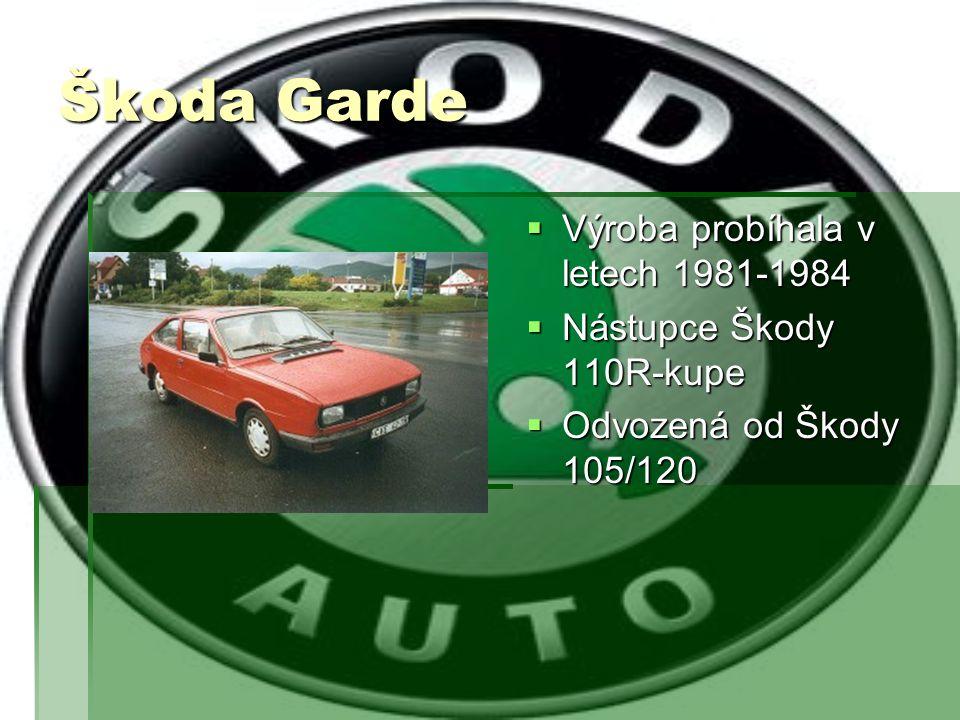 Škoda Garde Výroba probíhala v letech 1981-1984
