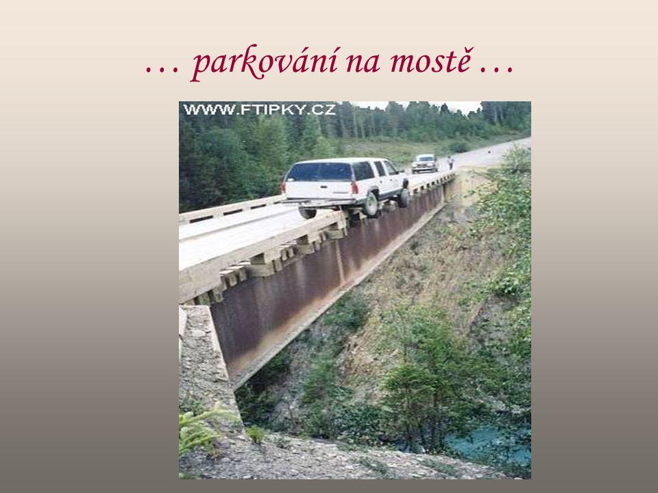 … parkování na mostě …
