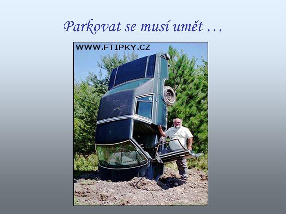 Parkovat se musí umět …