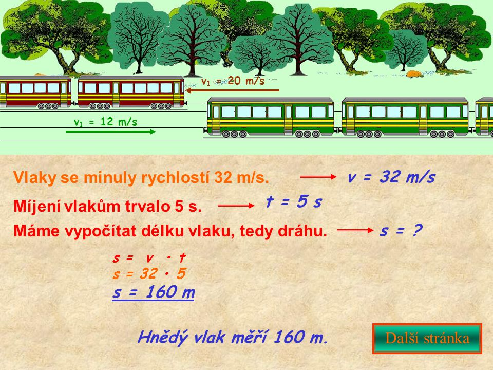 Vlaky se minuly rychlostí 32 m/s. v = 32 m/s