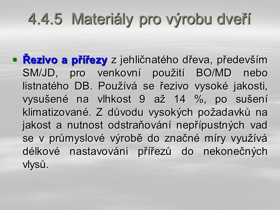 4.4.5 Materiály pro výrobu dveří