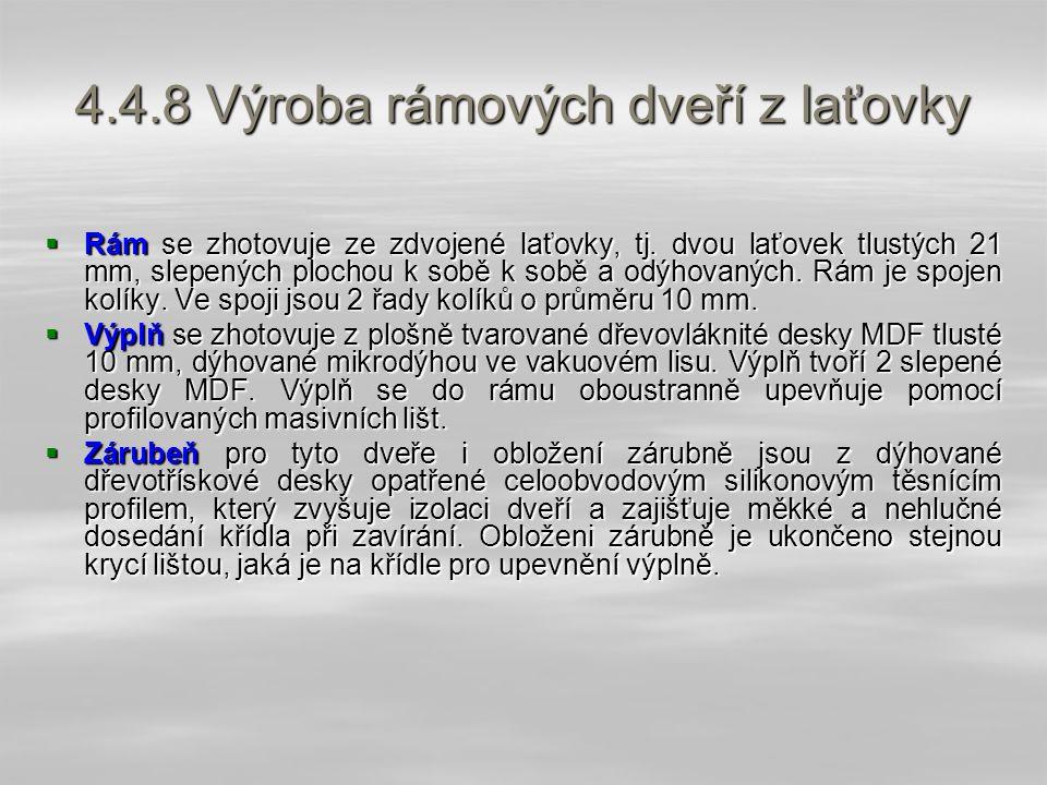4.4.8 Výroba rámových dveří z Iaťovky