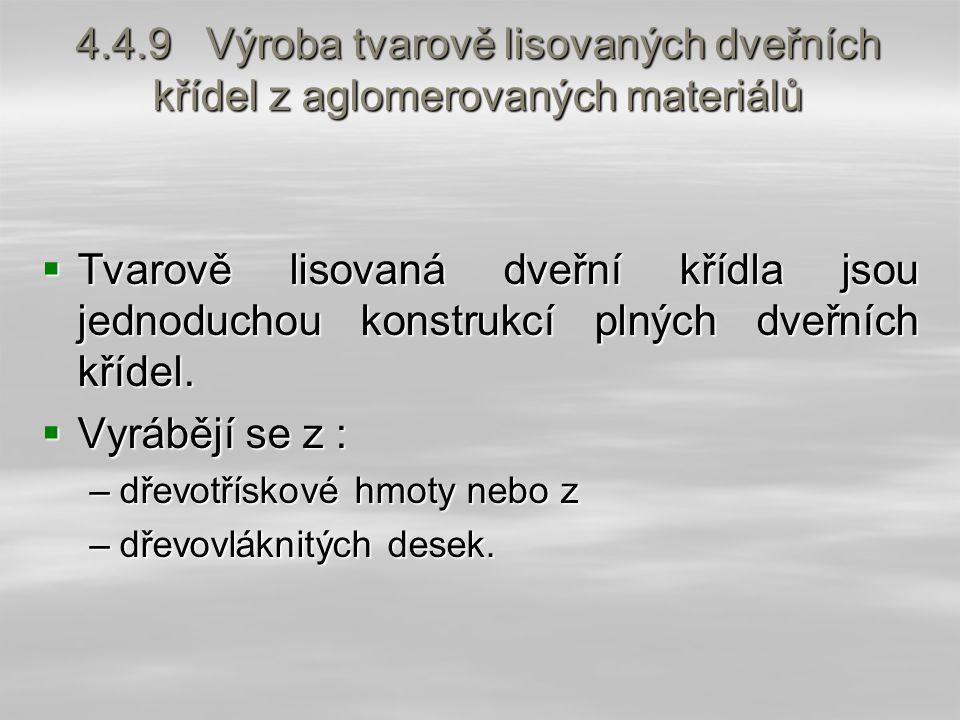 4.4.9 Výroba tvarově lisovaných dveřních křídel z aglomerovaných materiálů