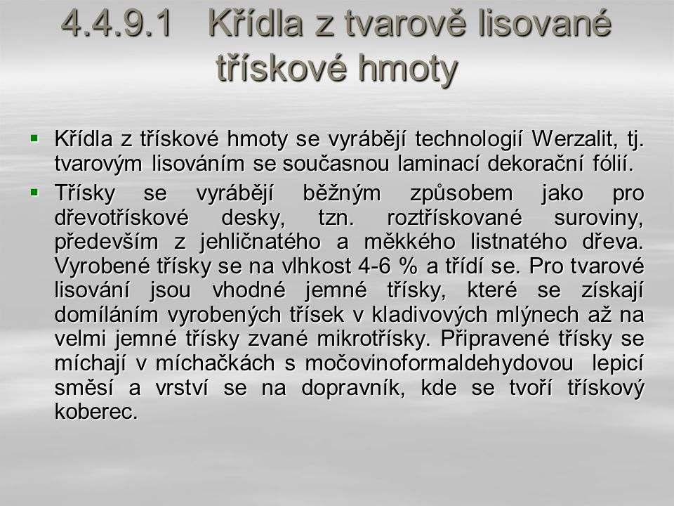 4.4.9.1 Křídla z tvarově lisované třískové hmoty